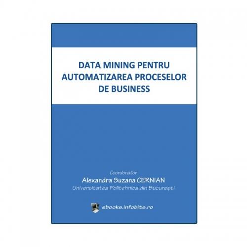 Data mining pentru automatizarea proceselor de business