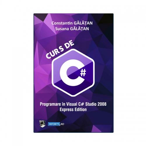 Curs de C sharp, autori: Constantin Gălățan, Susana Gălățan
