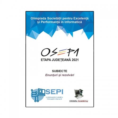 OSEPI, Etapa Județeană 2021 - Subiecte (enunțuri și rezolvări)