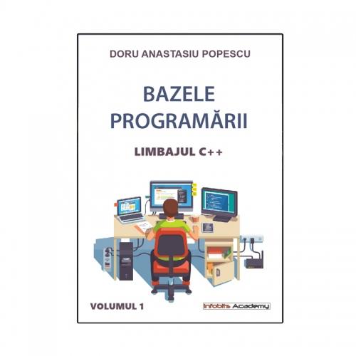 Bazele programarii - Limbajul C++, conf.dr. Doru Anastasiu Popescu