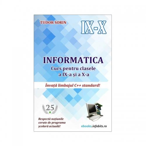 Informatică - Curs pentru clasele a IX-a și a X-a (limbajul C++ standard)