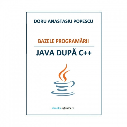 Bazele programarii - Java dupa C++, conf.dr. Doru Anastasiu Popescu